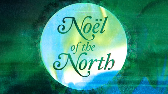 NOËL OF THE NORTH